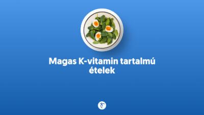 Magas K-vitamin tartalmú ételek